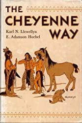 Cheyenne Way: Conflict and Case Law in Primitive Jurisprudence (Civilization of American Indian)