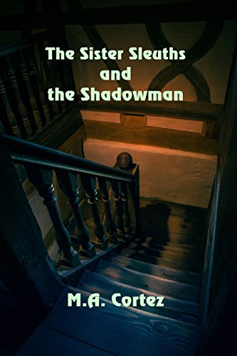The Sister Sleuths and the Shadowman by [Cortez, M. A.]