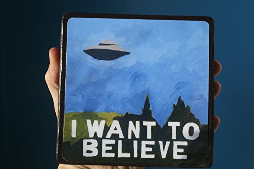 4 X 4 inch I Want to Believe Poster painting print on wood