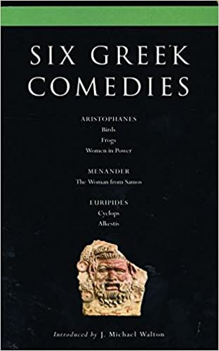 six classical greek comedies birds frogs women in power the woman from samos cyclops and alkestis classical dramatists