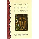 Before the Birth of the Moon, V. Y. Mudimbe, 0671675664