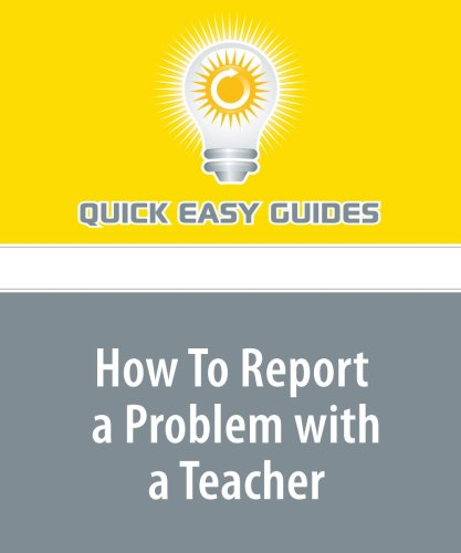 Read Online How To Report a Problem with a Teacher: How do you proceed? ebook