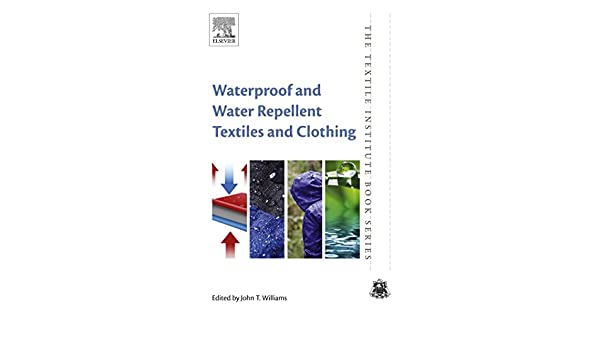 Waterproof and Water Repellent Textiles and Clothing (The Textile ...