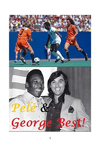 Pelé and George Best! (George Best And Pele)