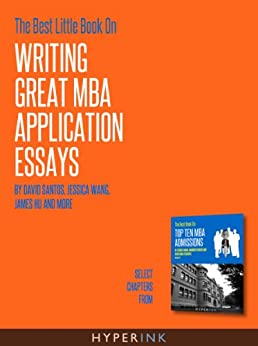 mba application essays book Yale som mba essay tips & deadlines of accepted and co-author of the definitive book on mba admissions flaws to avoid in your mba application essays.