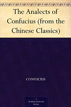 The Analects of Confucius (from the Chinese Classics) by [Confucius]