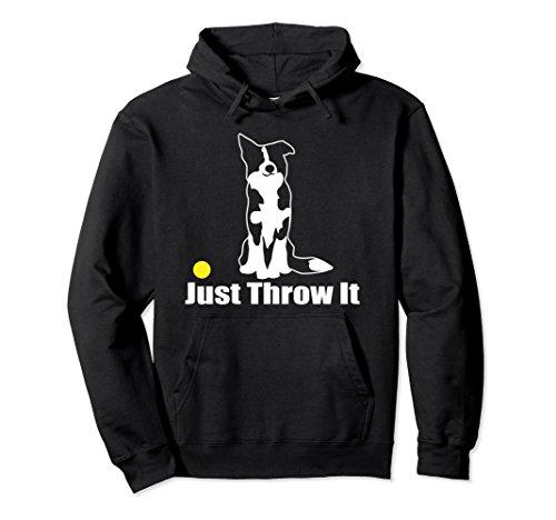 Unisex Just Throw It   Border Collie Dog NickerStickers Hoodie XL: Black ()