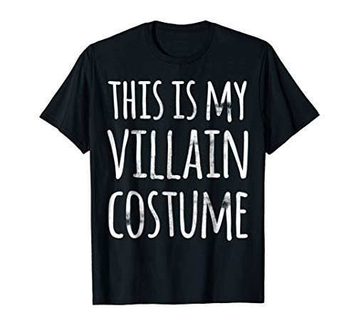 Funny Lazy Halloween T Shirt THIS IS MY VILLAIN COSTUME