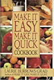 Make It Easy, Make It Quick Cookbook, Laurie B. Grad, 0883657732