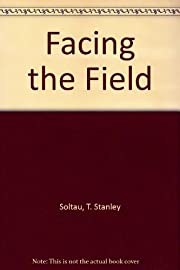 Facing the Field av T. Stanley Soltau
