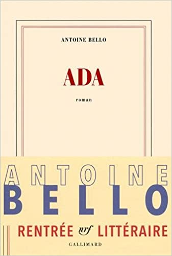 Ada (rentrée littéraire) de Antoine Bello - 2016