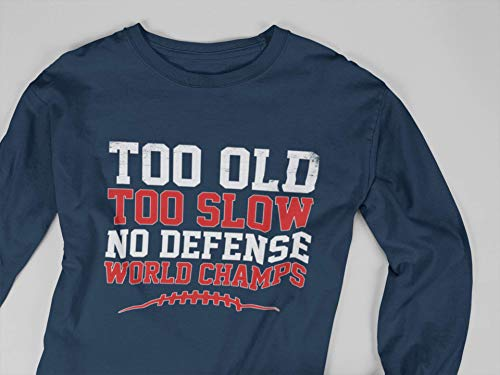 Too Old Too Slow No Defense Football 6 Rings World Champs New England Customized Handmade T-Shirt Hoodie/Long Sleeve/Tank Top/Sweatshirt