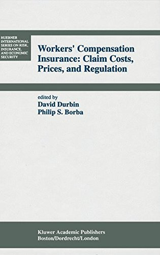 Workers' Compensation Insurance: Claim Costs, Prices, and Regulation (Huebner International Series on Risk, Insurance and Economic Security)