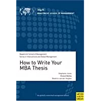How to Write Your MBA Thesis (Maastricht School of Management Series in Intercultural and Global Management)
