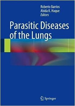 Parasitic Diseases Of The Lungs por Roberto Barrios epub