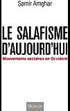 Le salafisme d'aujourd'hui : Mouvements sectaires en Occident