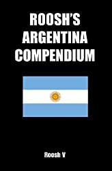 Roosh's Argentina Compendium: Pickup Tips, City Guides, And Stories