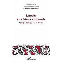 L'accès aux biens culturels: Quel(s) défi(s) pour le droit ? (French Edition)