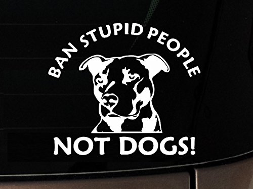 Ban Stupid People Not Dogs Pitbull Dog Ipad Vinyl Car Window Decal Sticker Pit Bull