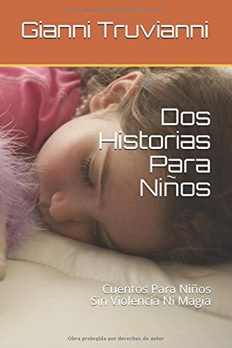 Dos Historias Para Niños Cuentos Para Niños Sin Violencia Ni Magia  [Truvianni, Gianni] (Tapa Blanda)