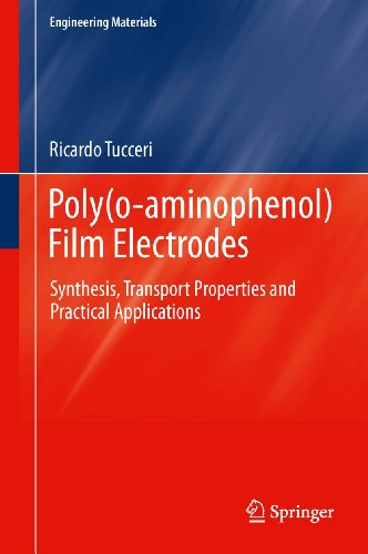 Poly(o-aminophenol) Film Electrodes: Synthesis, Transport Properties and Practical Applications (Engineering Materials) (Electrodes Polys)