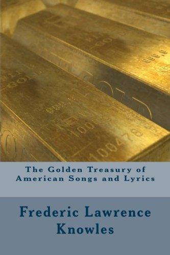 The Golden Treasury of American Songs and Lyrics PDF