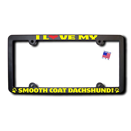 James E. Reid Design I Love My Smooth Coat Dachshund License Plate Frame w/Reflective Yellow Text