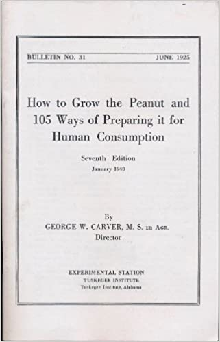 How to Grow the Peanut and 105 Ways of Preparing It for Human ...