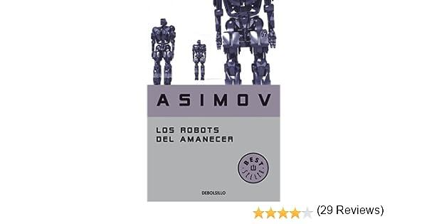 Los Robots del amanecer (Serie de los robots nº 4) eBook: Asimov, Isaac: Amazon.es: Tienda Kindle
