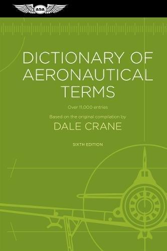 Dictionary of Aeronautical Terms: Over 11,000 Entries [Crane] (Tapa Blanda)
