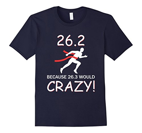 Mens 26.3 Marathon Runner Would Be Crazy Funny T-Shirt Large Navy Cheers Boston T-shirt