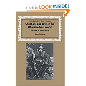 Christians and Jews in the Ottoman Arab World: The Roots of Sectarianism Bruce Masters