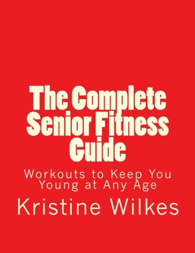 41bpNEw87iL - The Complete Senior Fitness Guide: Workouts to Keep You Young at Any Age