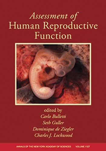 Assessment of Human Reproductive Function, Volume 1127 (Annals of the New York Academy of Sciences)