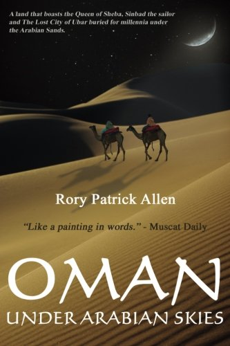 Oman Under Arabian Skies: Unabridged