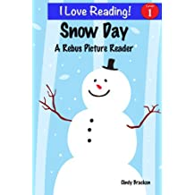 """Snow Day (An """"I Love Reading"""" Level 1 Rebus Reader)"""