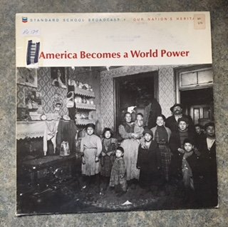 """Standard School Broadcast """"Our Nation's Heritage"""" America Becomes a World Power"""