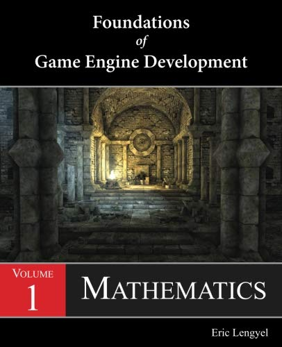 Foundations of Game Engine Development, Volume 1: Mathematics ()