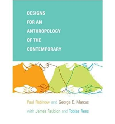 [(Designs for an Anthropology of the Contemporary)] [Author: Paul Rabinow] published on (December, 2008)