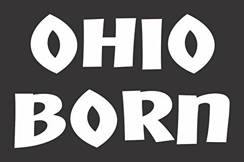 Barking Sand Designs Ohio Born - Die Cut Vinyl Window Decal/Sticker Car/Truck 8