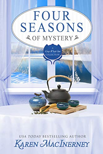 Four Seasons of Mystery: A Gray Whale Inn Cozy Mystery Story Collection (Gray Whale Inn Mysteries) by [MacInerney, Karen]