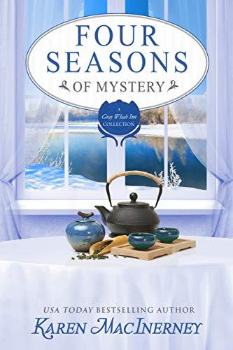 Four Seasons of Mystery: A Gray Whale Inn Cozy Mystery Story Collection (Gray Whale Inn Mysteries) by [MacInerney, Karen]
