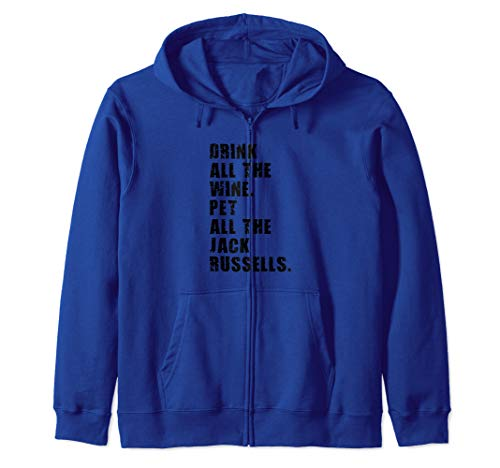 Drink All The Wine Pet All The Jack Russells ADB144d Zip Hoodie