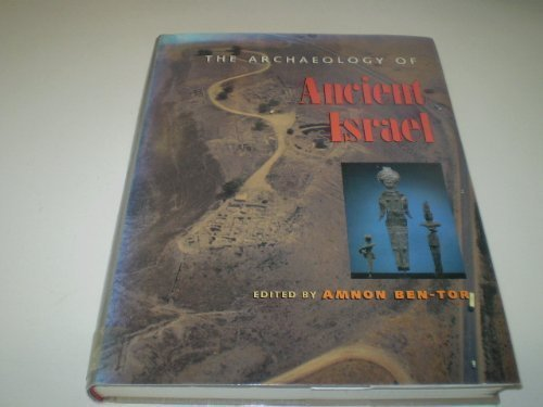 The Archaeology of Ancient Israel Hardcover June 24, 1992
