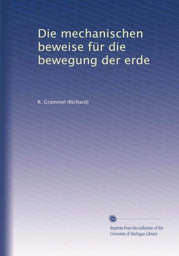 Die mechanischen beweise für die bewegung der erde (German Edition)