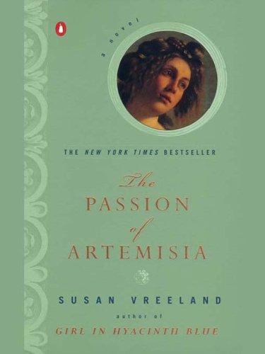 The Passion of Artemisia: A Novel