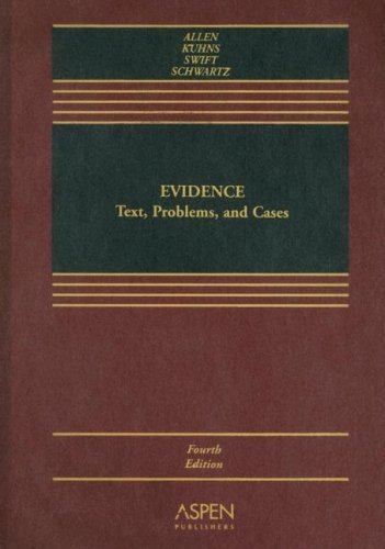 "Read Online ""EVIDENCES"" (True): TEXT'S, PROBLEM'S & CASE'S by Ronald. J. Allen, Richard. B. Kuhns & Eleanor Swift PDF"