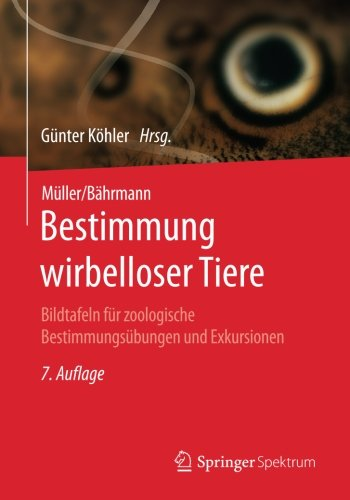 Müller/Bährmann Bestimmung wirbelloser Tiere: Bildtafeln für zoologische Bestimmungsübungen und Exkursionen