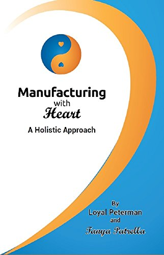 Manufacturing with Heart: A Holistic Approach