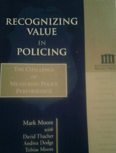 Recognizing Value in Policing: The Challenge of Measuring Police Performance